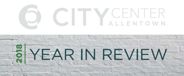 City Center Allentown – Building Community 2018 Report
